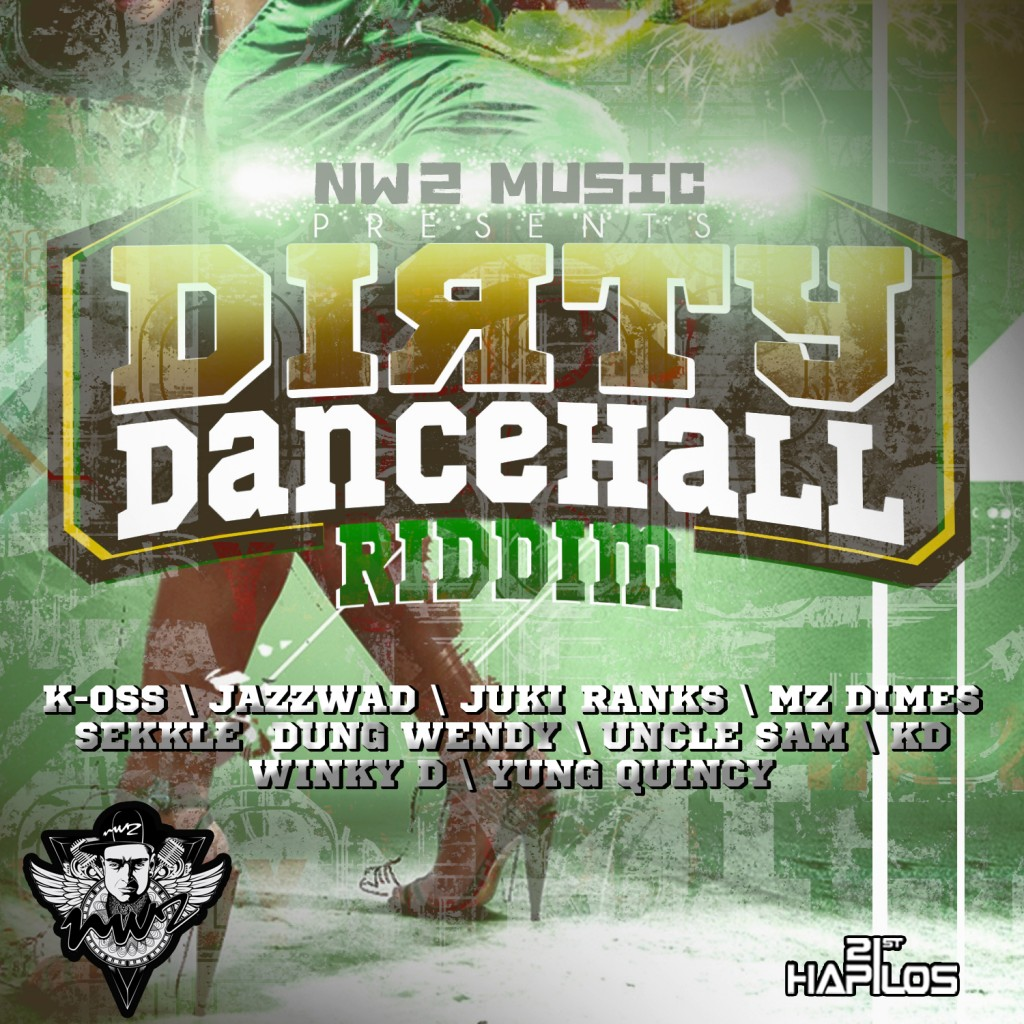 nw2 music present dancehall riddim Dirty Dancehall Mix by Dj Kabaya