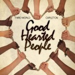 Third world feat. Capleton - Good hearted People